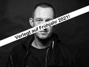 Verlegt auf Frühjahr 2021 - Ersatztermine folgen