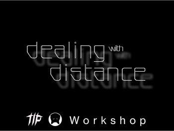 weißer Schriftzug Workshop Dealing with Distance auf schwarzem Hintergrund