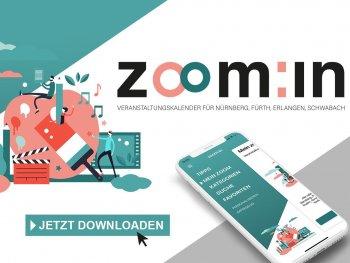 Zoom:in – der mobile Veranstaltungskalender für Nürnberg, Fürth, Erlangen, Schwabach – steht zum Download bereit.