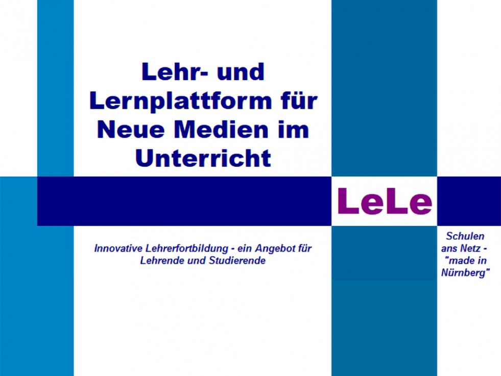 LeLe: Lehr und Lernplattform für Neue Medien im Unterricht