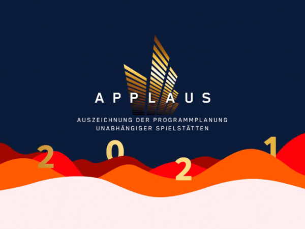 Applaus – Auszeichung der Programmplanung unabhängiger Spielstätten